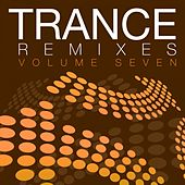 Trance Remixes - Vol. 7 - EP by Various Artists