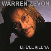 Life'll Kill Ya by Warren Zevon