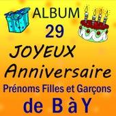 Joyeux Anniversaire, Vol. 29 (Prénoms filles et garçons de B à Y) by Joyeux Anniversaire