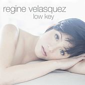Low Key de Regine Velasquez