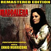 Play & Download Maddalena (Original Motion Picture Soundtrack, Remastered Edition) by Ennio Morricone | Napster