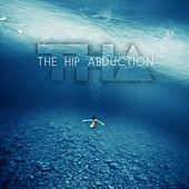 Play & Download The Hip Abduction by The Hip Abduction  | Napster