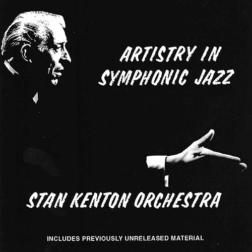 Artistry In Symphonic Jazz by Stan Kenton