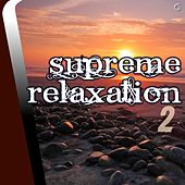 Play & Download Supreme Relaxation 2 - EP by Various Artists | Napster
