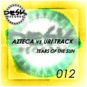 Tears Of The Sun (Azteca vs. Uri Track) by Azteca