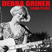 Play & Download Bound To Rise by Debra Griner | Napster