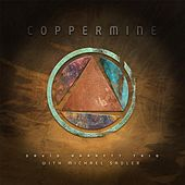 Play & Download Coppermine (feat. Michael Sadler) by David Barrett Trio | Napster