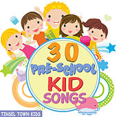Play & Download 30 Pre-School Kid Songs - Fun and Silly by Tinsel Town Kids   Napster