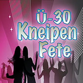 Ü30- Kneipenfete by Various Artists