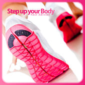 Play & Download Step Up Your Body - Fast Edition by Various Artists | Napster