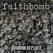 Abandon in Place by Faithbomb