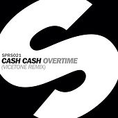 Play & Download Overtime (Vicetone Remix) by Cash Cash | Napster