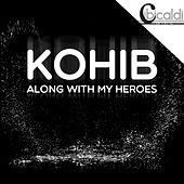 Along With My Heroes by Kohib