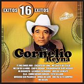 Play & Download Cornelio Reyna: Éxitos 16 Éxitos by Cornelio Reyna | Napster