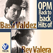 Play & Download OPM Back to Back Hits of Basil Valdez & Rey Valera by Various Artists | Napster