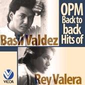 OPM Back to Back Hits of Basil Valdez & Rey Valera by Various Artists