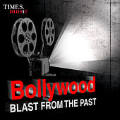 Play & Download Bollywood - Blast from the Past by Various Artists | Napster