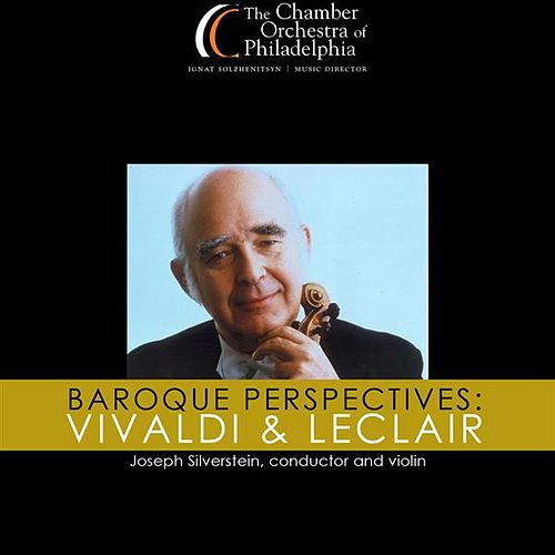Play & Download Baroque Perspectives: Vivaldi & Leclair by Joseph Silverstein | Napster