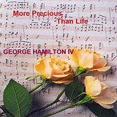Play & Download More Precious Than Life by George Hamilton IV | Napster