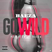 Play & Download Go Wild - Single by Baeza | Napster