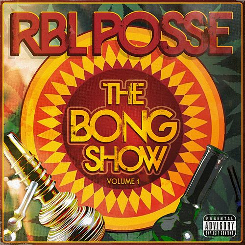 The Bong Show: Vol. 1 by R.B.L. Posse