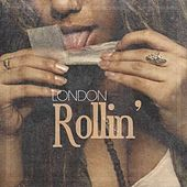 Play & Download Rollin' - Single by London | Napster