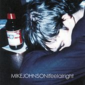 I Feel Alright by Mike Johnson