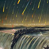 Play & Download Silver Threads by Jacob Cooper | Napster