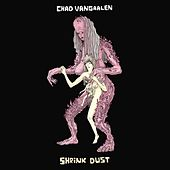 Play & Download Shrink Dust by Chad Vangaalen | Napster