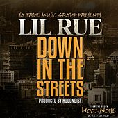 Play & Download Down in the Streets by Lil Rue | Napster
