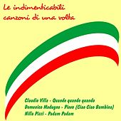 Le indimenticabili canzoni di una volta by Various Artists