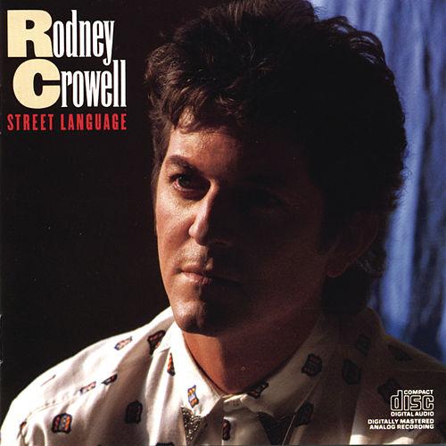 Play & Download Street Language by Rodney Crowell | Napster