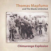 Play & Download Chimurenga Explosion by Thomas Mapfumo and The Blacks Unlimited | Napster