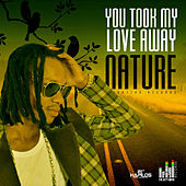 You Took My Love Away - Single by Various Artists
