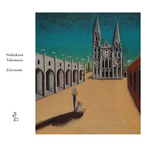 Play & Download Zeitraum by Nobukazu Takemura | Napster