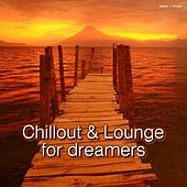 Play & Download Chillout & Lounge for Dreamers by Various Artists | Napster