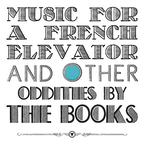 Music For A French Elevator And Other Oddities by The Books