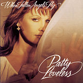 Play & Download When Fallen Angels Fly by Patty Loveless | Napster