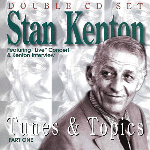 Tunes & Topics Part One by Stan Kenton