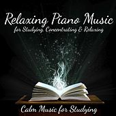 Play & Download Relaxing Piano Music for Studying, Concentrating and Relaxing by Calm Music for Studying | Napster