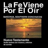 Quechua Sur De Conchucos En El Nuevo Testamento (Dramatizadas) - Quechua Southern Conchucos Ancash Bible by La Biblia