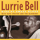 Kiss Of Sweet Blues by Lurrie Bell