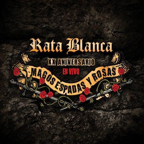 Play & Download XX aniversario en vivo - Magos, Espadas y Rosas by Rata Blanca | Napster
