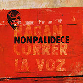 Play & Download Hagan Correr la Voz by Nonpalidece | Napster