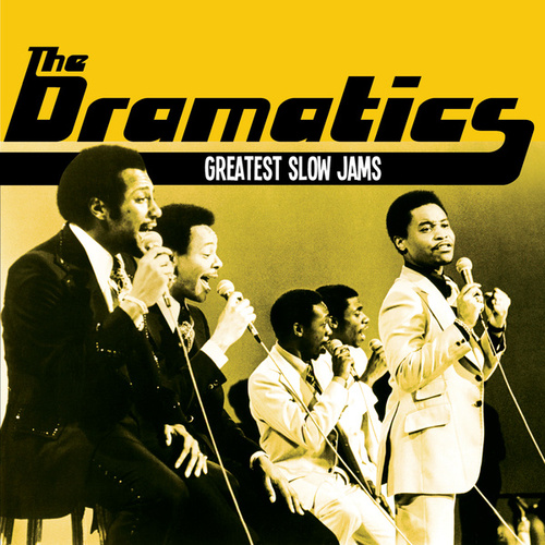 Play & Download Greatest Slow Jams by The Dramatics | Napster