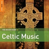 Rough Guide To Celtic Music by Various Artists
