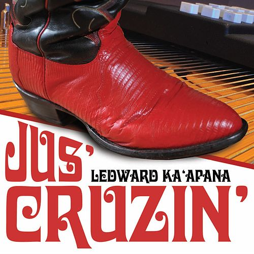 Play & Download Jus' Cruzin' by Ledward Kaapana | Napster