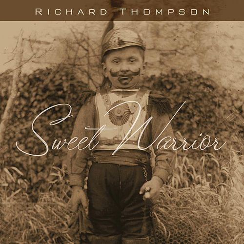 Play & Download Sweet Warrior by Richard Thompson | Napster
