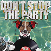Play & Download Don't Stop the Party by Various Artists | Napster