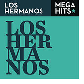 Play & Download Mega Hits - Los Hermanos by Los Hermanos | Napster